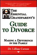 Cover of The Essential Grandparent's Guide to Divorce